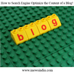 How to Search Engine Optimize the Content of a Blog!