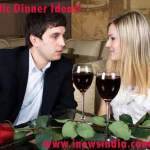 Few Romantic Dinner Ideas!