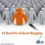 Top 10 Benefits of Guest Blogging!