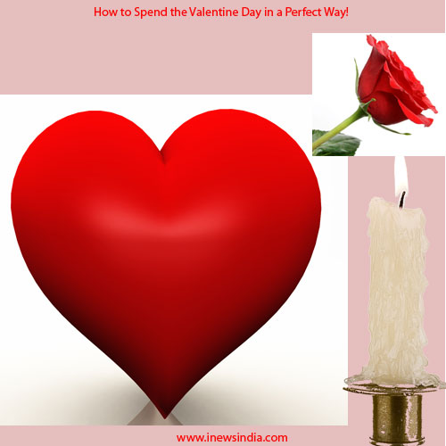 How to Spend the Valentine Day in a Perfect Way!