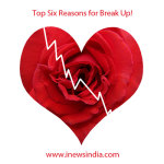 Top Six Reasons for Break Up!