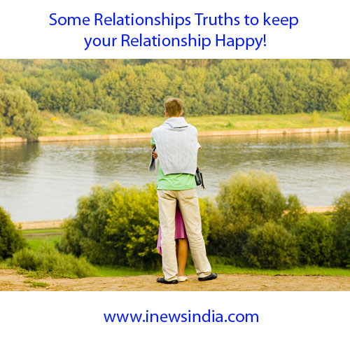 Some Relationships Truths to keep your Relationship Happy!