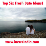 Top Six Fresh Date Ideas!