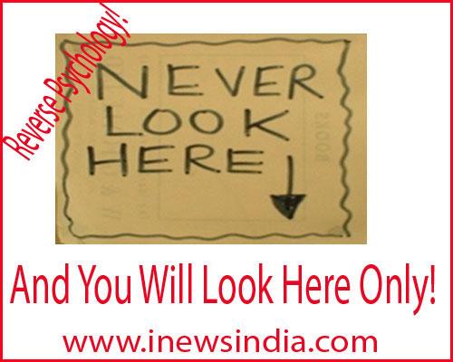 Reverse Psychology I News India Empowering Ideas