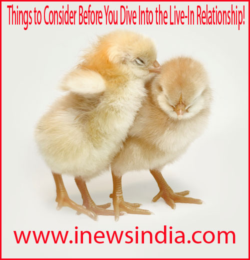 Things to Consider Before You Dive Into the Live-In Relationship!