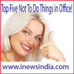 Top Five Not To Do Things in Office!