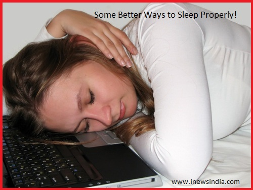 Some Better Ways to Sleep Properly!