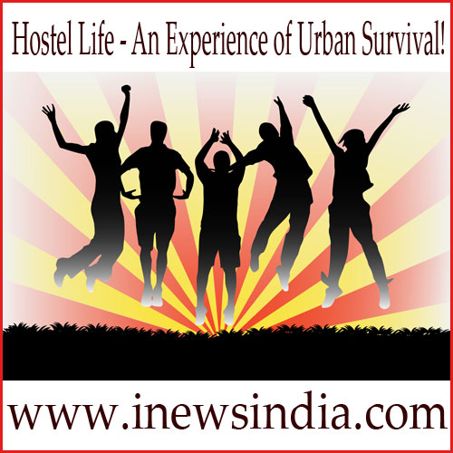 Hostel Life - An Experience of Urban Survival!
