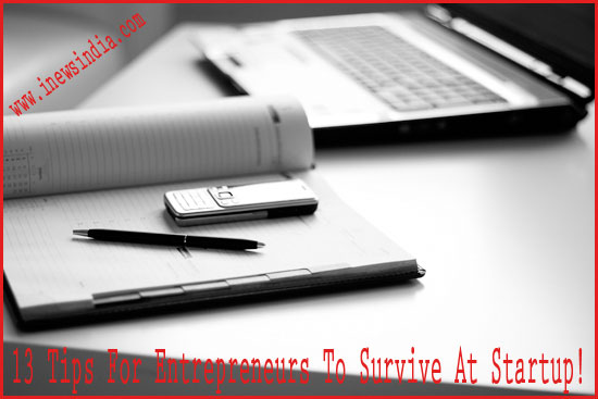 Tips For Entrepreneurs To Survive at Start Up