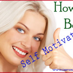 How to Be Self Motivated!