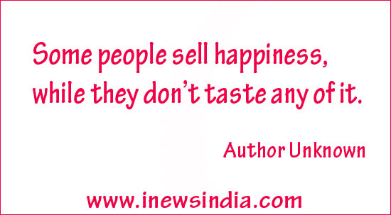 Some people sell happiness, while they don't taste any of it.