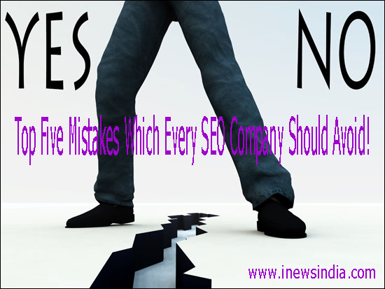 Five Mistakes Which Every SEO Company Should Avoid