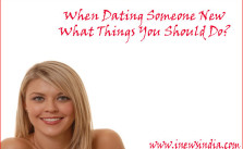 When Dating Someone New What Things You Should Do?