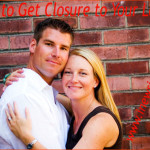 How to Get Closure to Your Love?