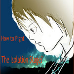 How to Fight the Isolation Stage?