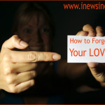 How to Forget the Person Whom You Love!