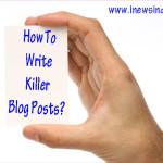 How to Write Killer Blog Posts!
