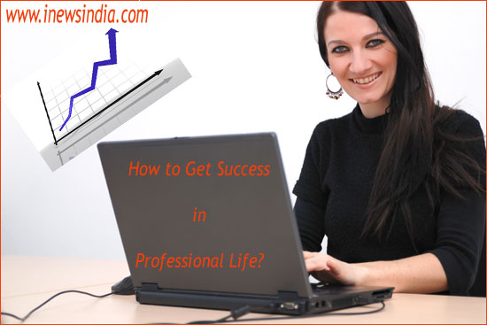 How to Get Success in Professional Life?