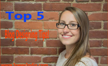 Top 5 Blog Designing Tips!
