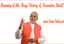 Meaning of this Huge Victory of Narendra Modi?