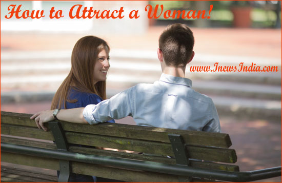 How to Attract a Woman!