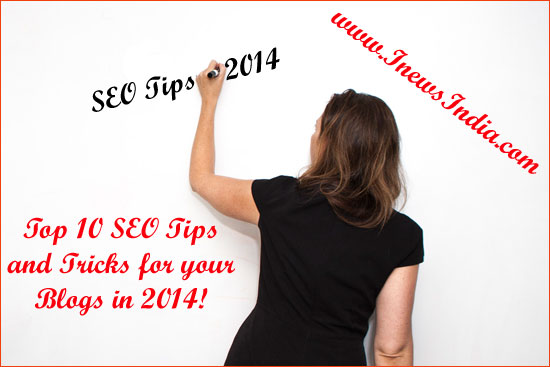Top 10 SEO Tips and Tricks for your Blogs in 2014!