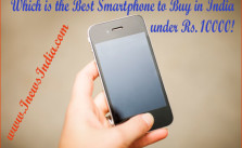 Top 5 Best Smartphone to Buy in India under Rs. 10000!