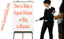 How to Make a Superb Website or Blog in Minutes!
