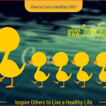How to Live a Healthy Life?