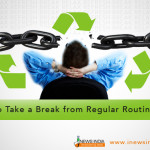 How to Take a Break from Regular Routine Life?