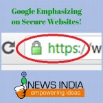 Google Emphasizing on Secure Websites!