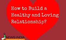 How to Build a Healthy and Loving Relationship?