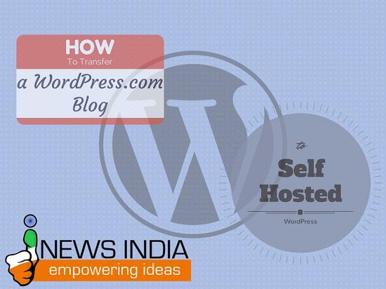 How to Transfer a WordPress.com Blog to Self Hosted WordPress?