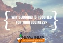 Why Blogging is Required for Your Business?