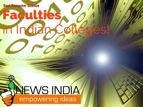 Best Computer Science Faculties in Indian Colleges!