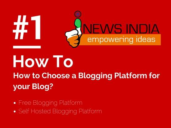 How to Choose a Blogging Platform for your Blog?