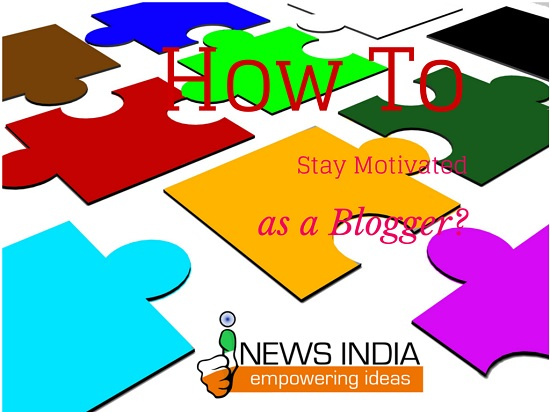 How to Stay Motivated as a Blogger?