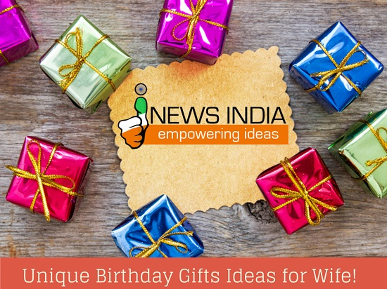 Unique Birthday Gifts Ideas for Wife! | I News India ...