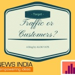 What is Your Main Target – Traffic or Customers?