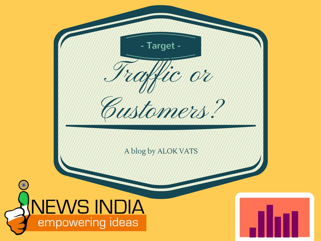 What is Your Main Target - Traffic or Customers?