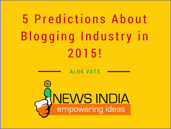 5 Predictions About Blogging Industry in 2015!