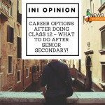 Career Options after Doing Class 12 – What To Do after Senior Secondary!